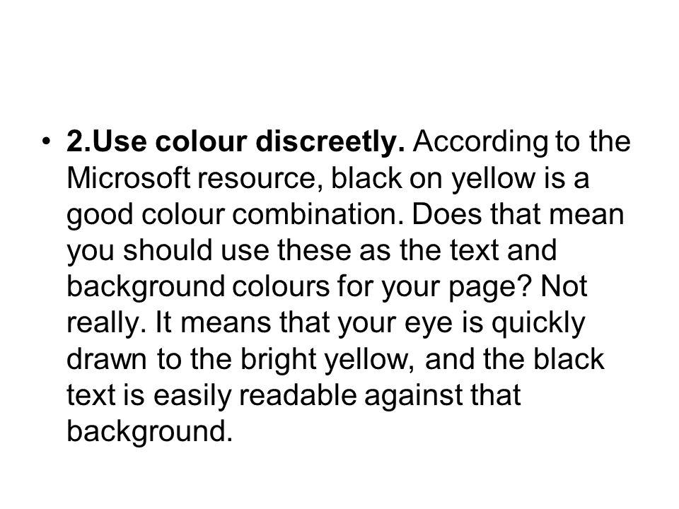 2.Use colour discreetly.