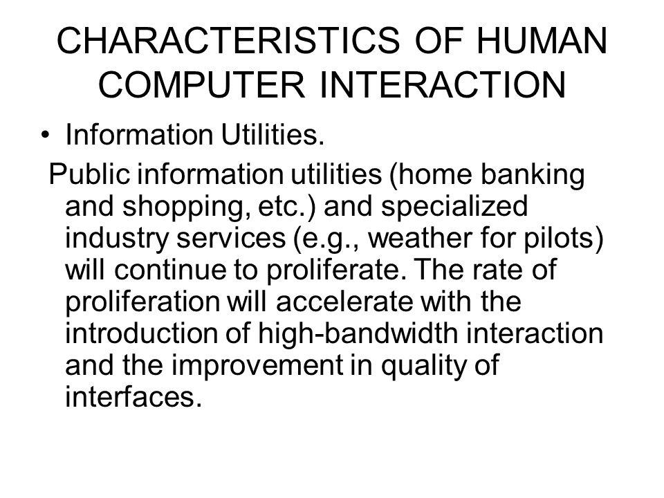 CHARACTERISTICS OF HUMAN COMPUTER INTERACTION