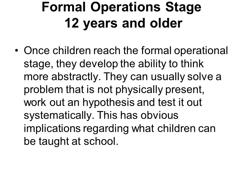 Formal Operations Stage 12 years and older