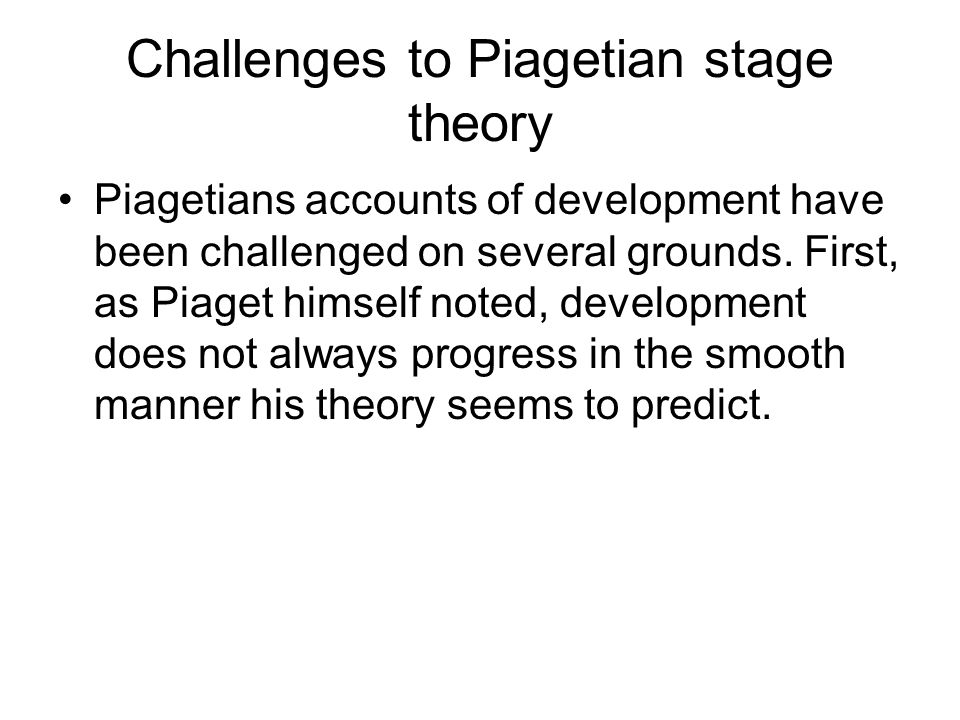 Challenges to Piagetian stage theory