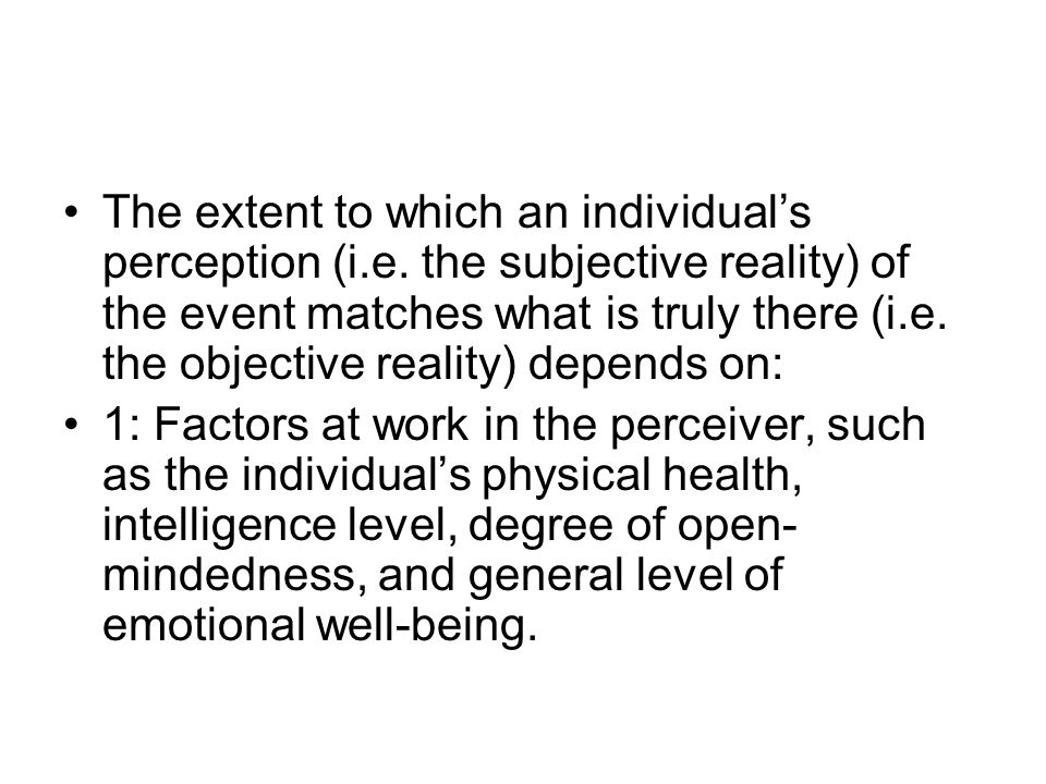 The extent to which an individual's perception (i. e