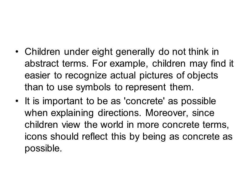Children under eight generally do not think in abstract terms