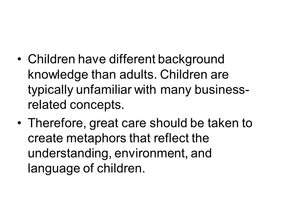 Children have different background knowledge than adults