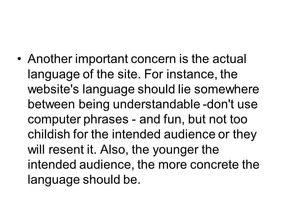 Another important concern is the actual language of the site