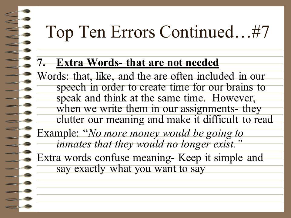 Top Ten Errors Continued…#7