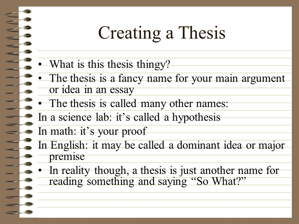 Creating a Thesis What is this thesis thingy