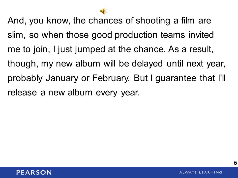 And, you know, the chances of shooting a film are slim, so when those good production teams invited me to join, I just jumped at the chance. As a result, though, my new album will be delayed until next year, probably January or February. But I guarantee that I'll release a new album every year.