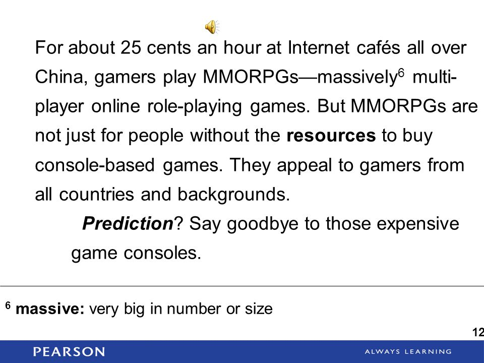 Prediction Say goodbye to those expensive game consoles.