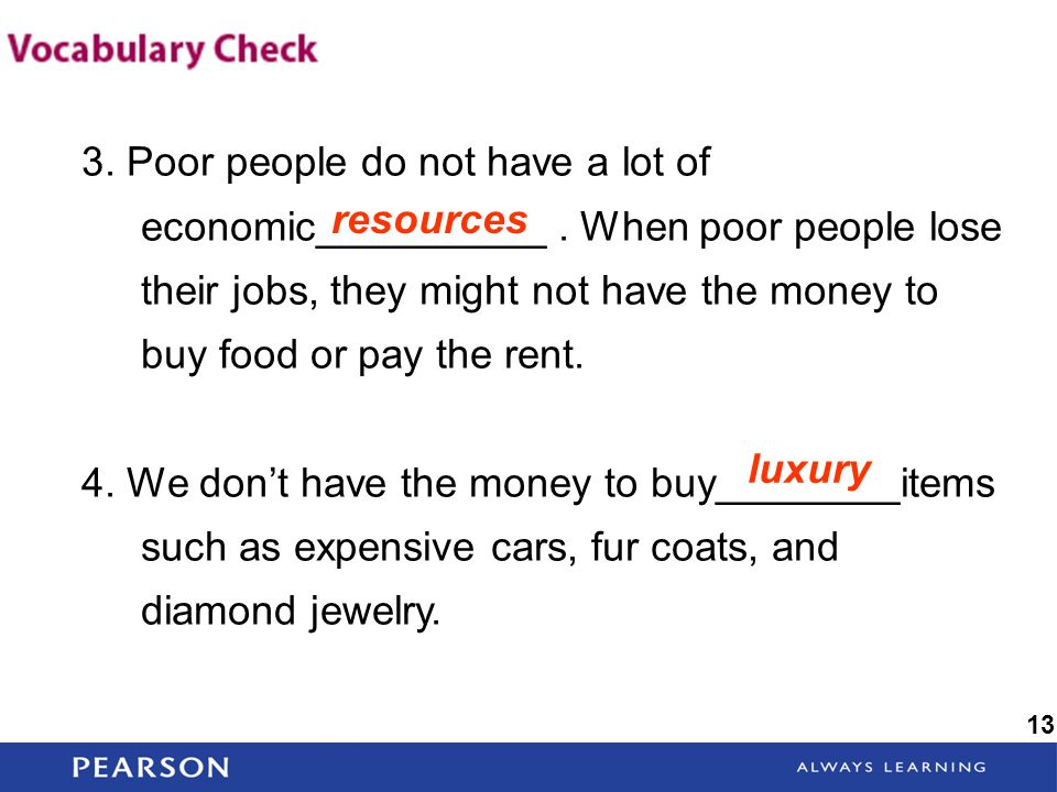 3. Poor people do not have a lot of economic__________