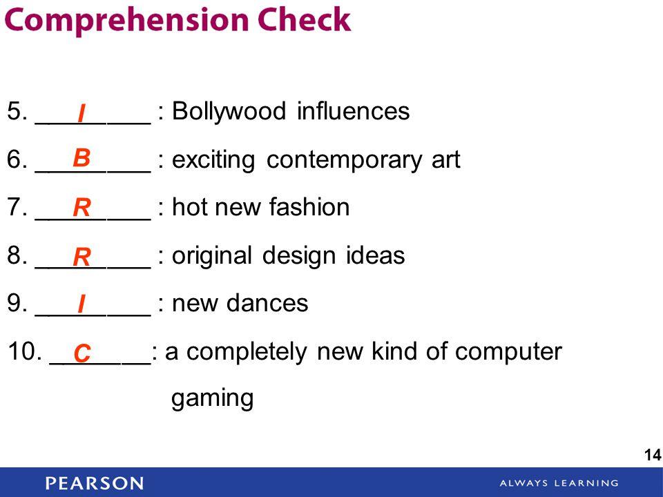 5. ________ : Bollywood influences