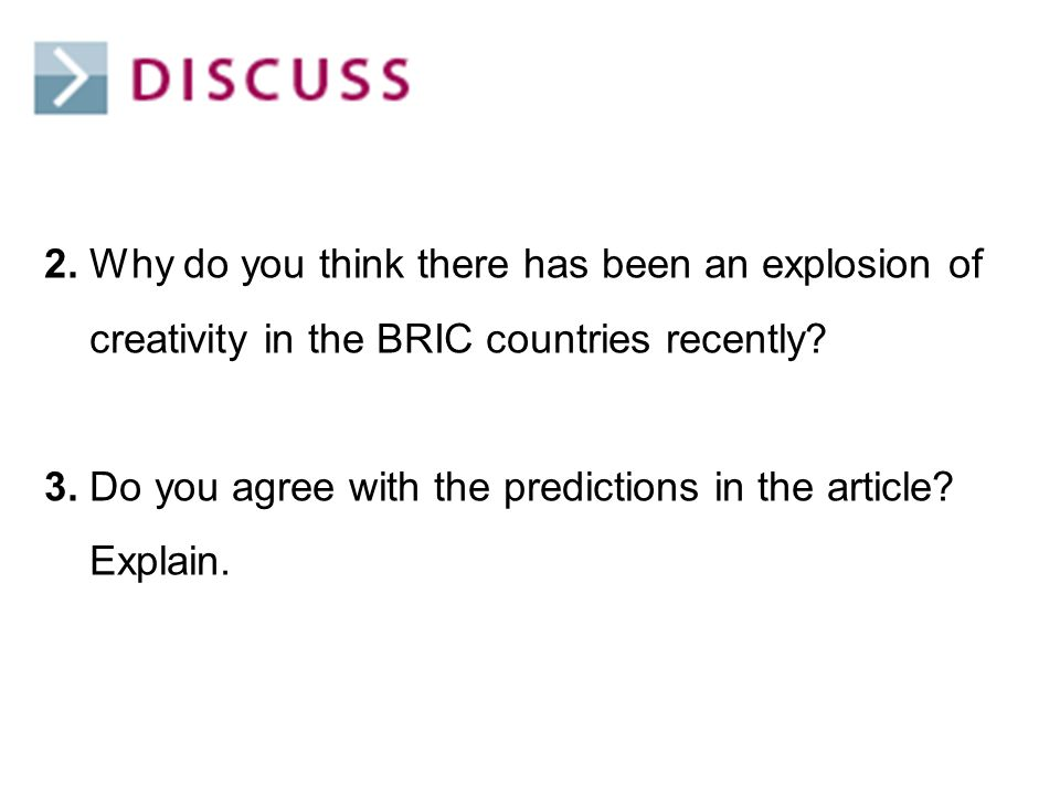 2. Why do you think there has been an explosion of creativity in the BRIC countries recently