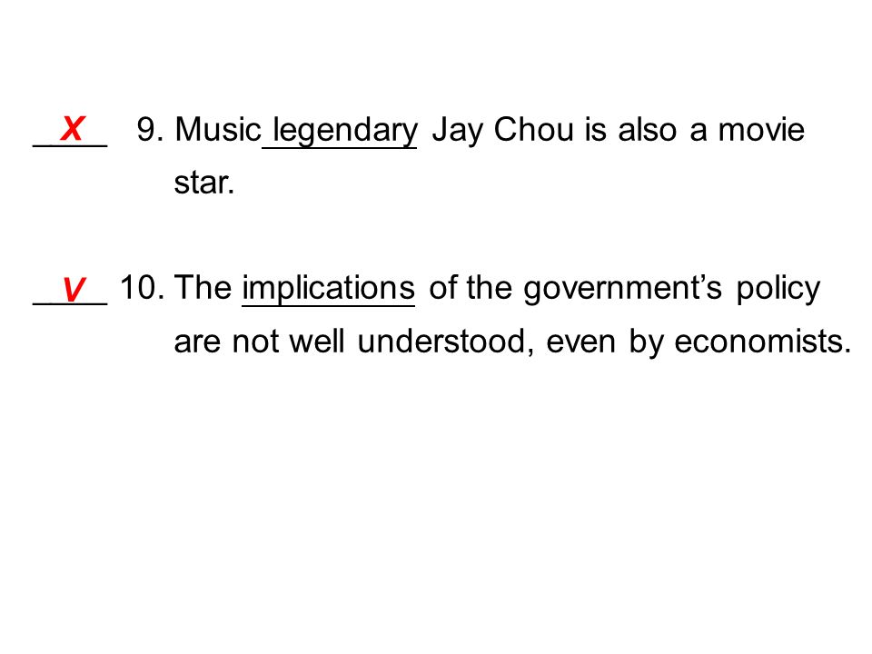 ____ 9. Music legendary Jay Chou is also a movie star.