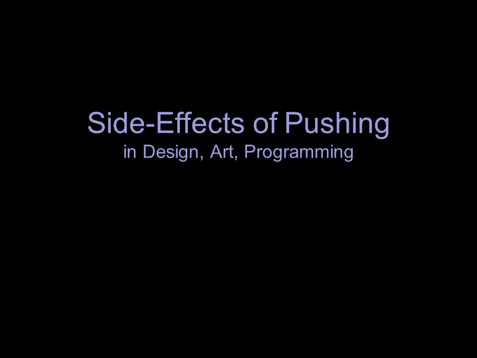 Side-Effects of Pushing