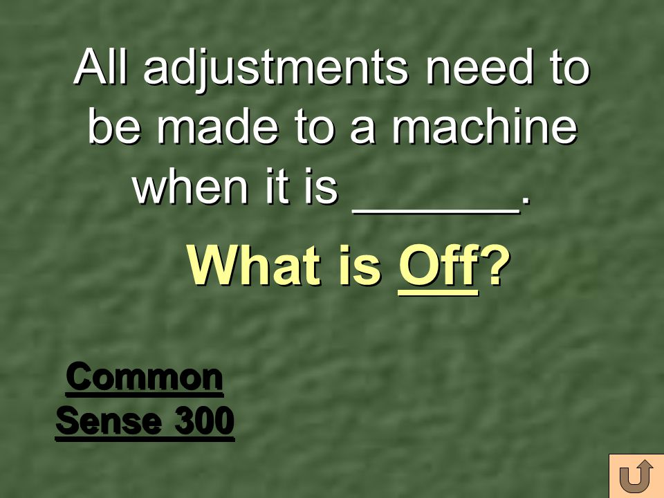 All adjustments need to be made to a machine when it is ______.