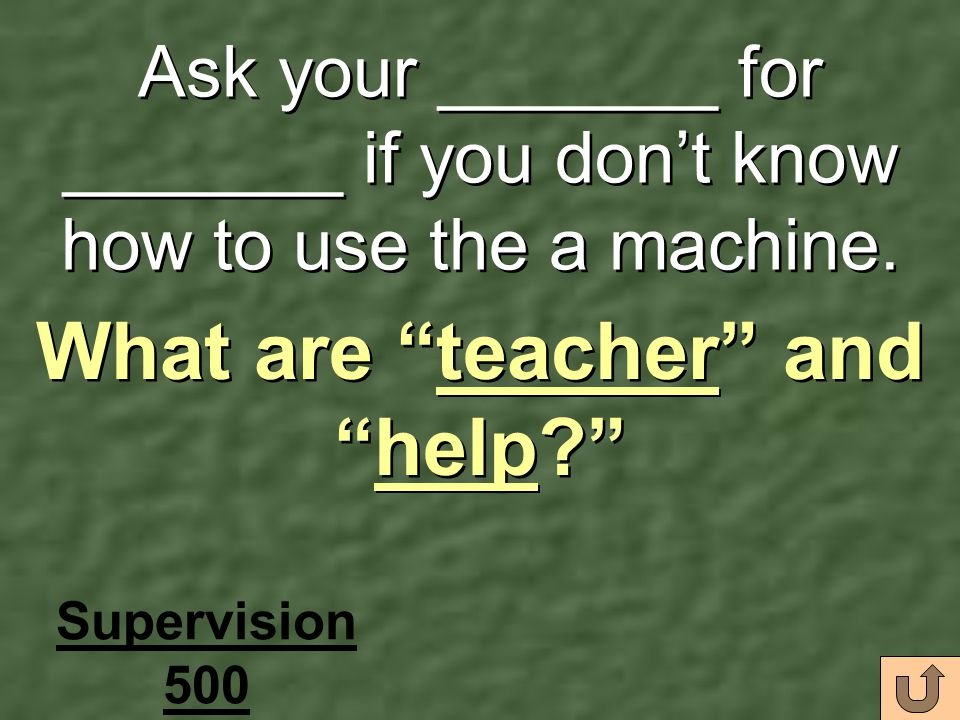What are teacher and help