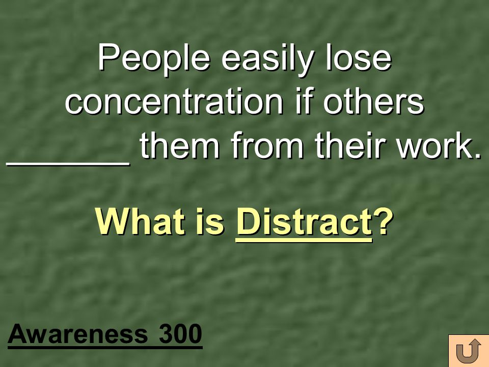 People easily lose concentration if others ______ them from their work.