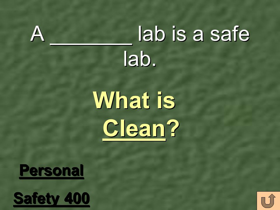 A _______ lab is a safe lab.