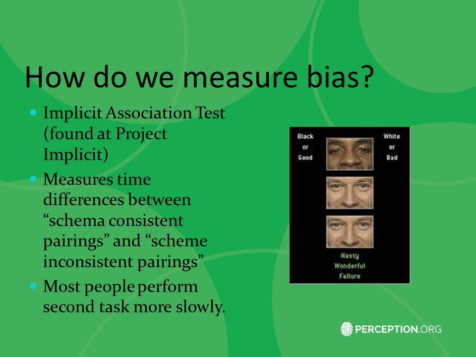 How do we measure bias Implicit Association Test (found at Project Implicit)