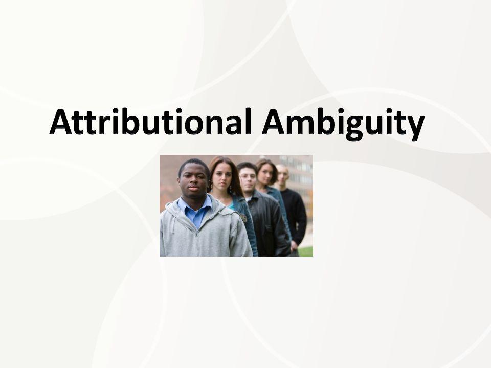 Attributional Ambiguity