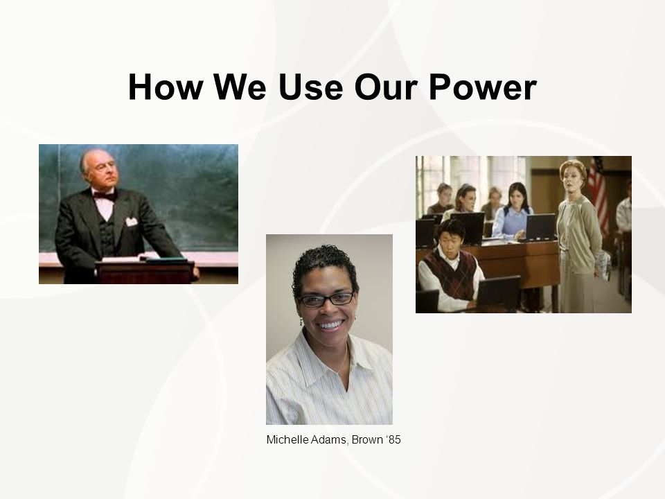 How We Use Our Power Michelle Adams, Brown '85