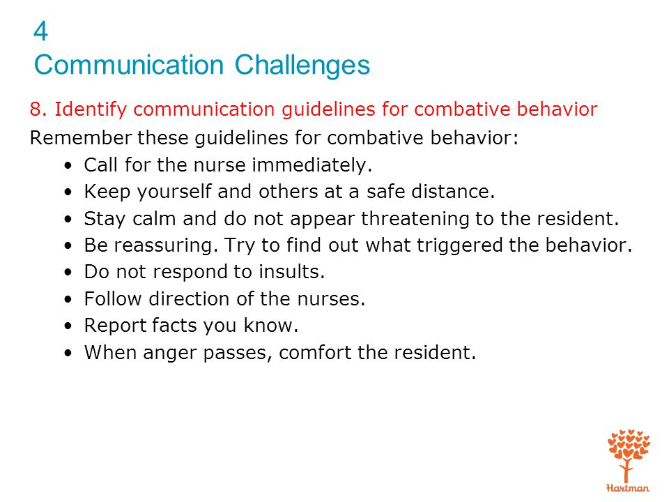 8. Identify communication guidelines for combative behavior