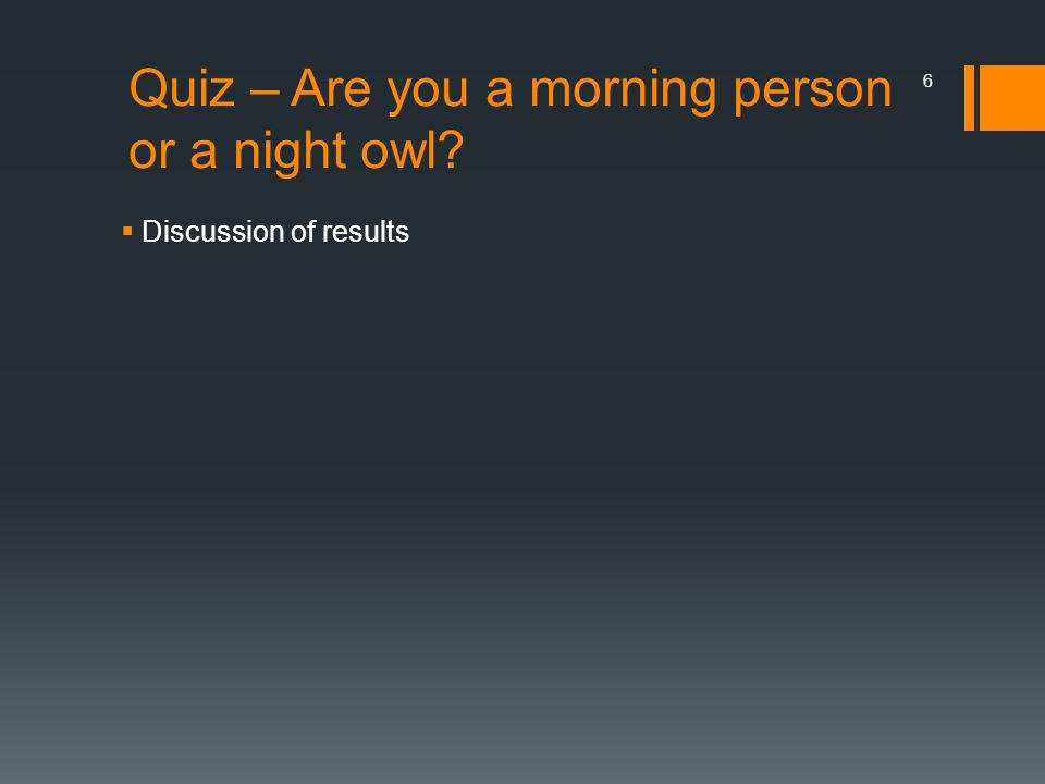 Quiz – Are you a morning person or a night owl