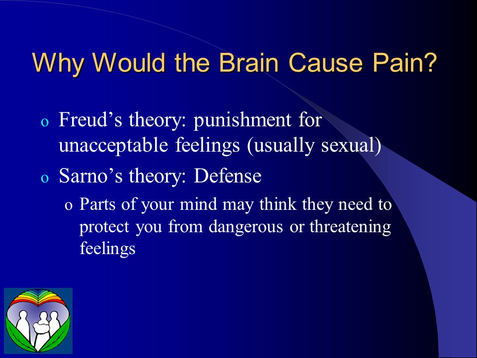 Why Would the Brain Cause Pain