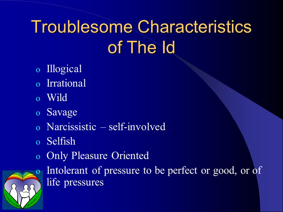 Troublesome Characteristics of The Id