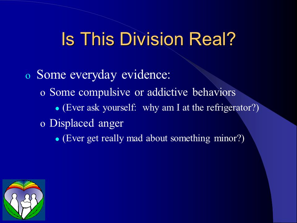 Is This Division Real Some everyday evidence: