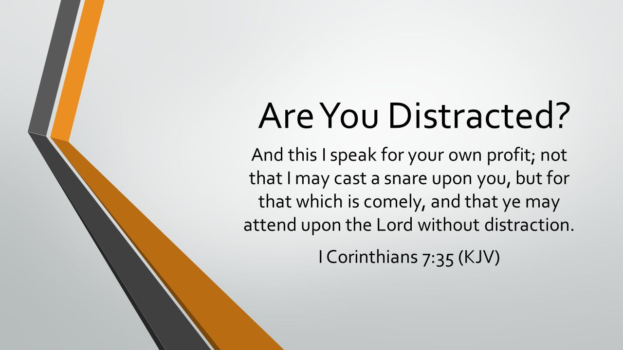 Are You Distracted