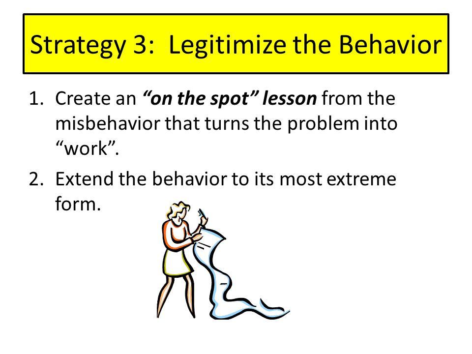 Strategy 3: Legitimize the Behavior