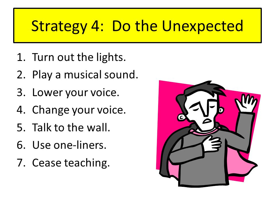 Strategy 4: Do the Unexpected