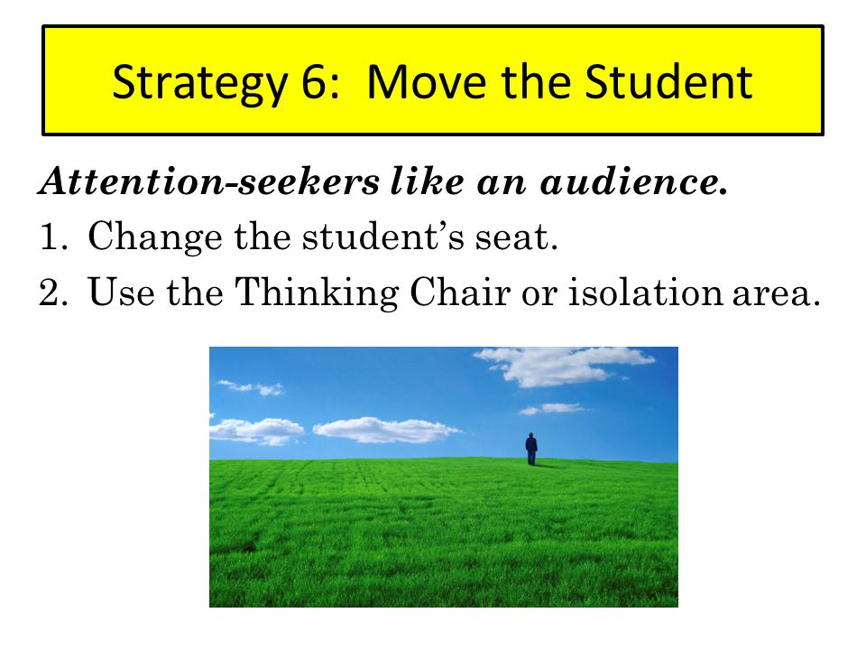 Strategy 6: Move the Student