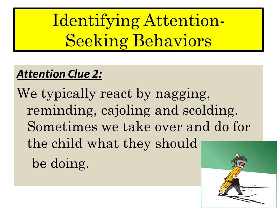 Identifying Attention- Seeking Behaviors