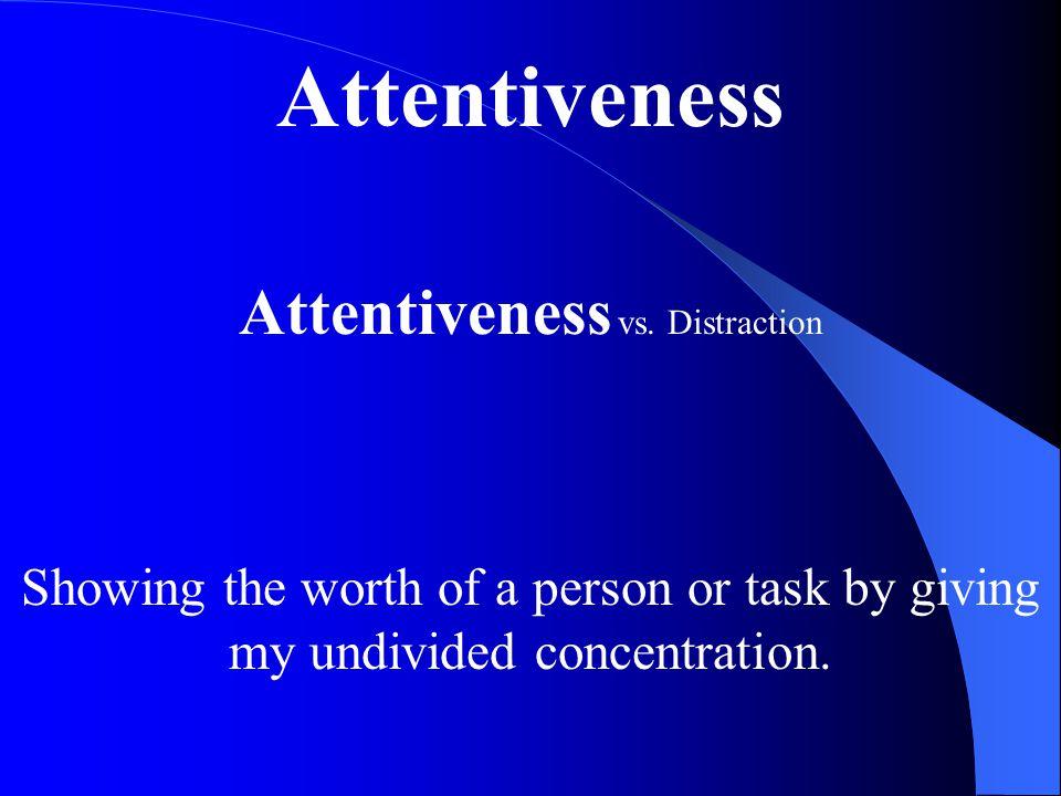 Attentiveness vs. Distraction
