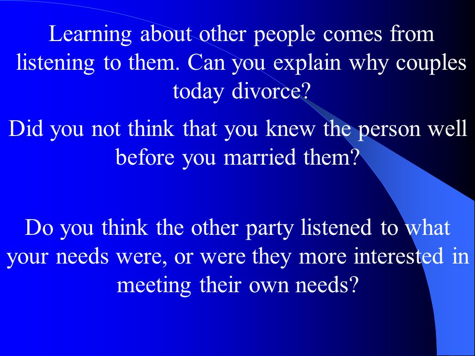 Learning about other people comes from listening to them