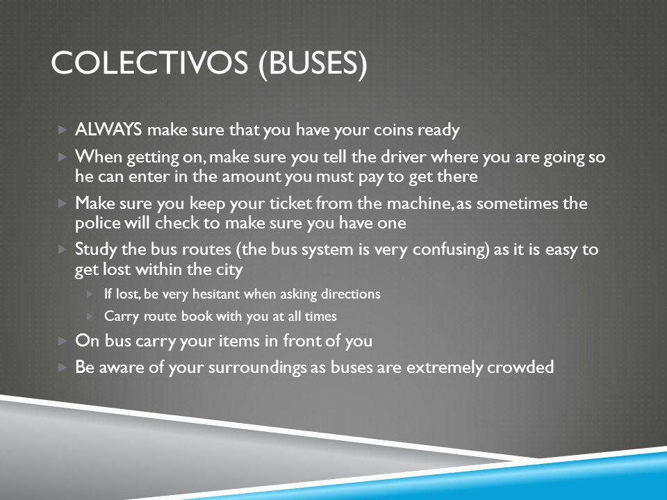 Colectivos (Buses) ALWAYS make sure that you have your coins ready