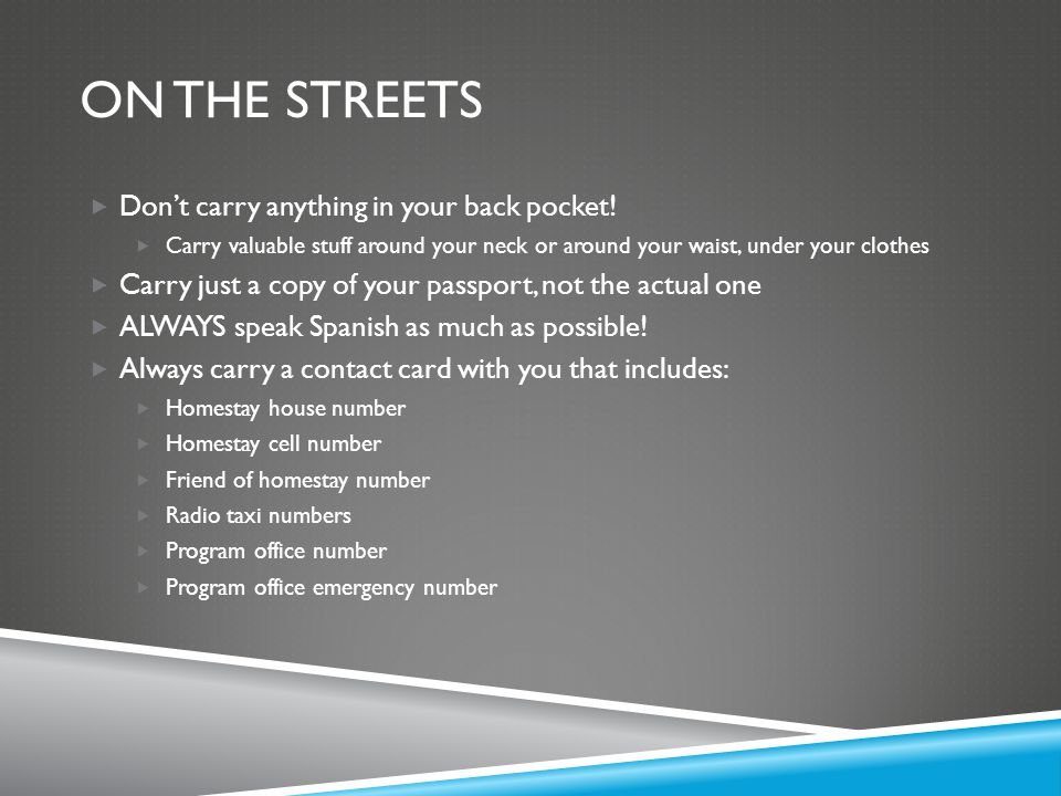 On the streets Don't carry anything in your back pocket!