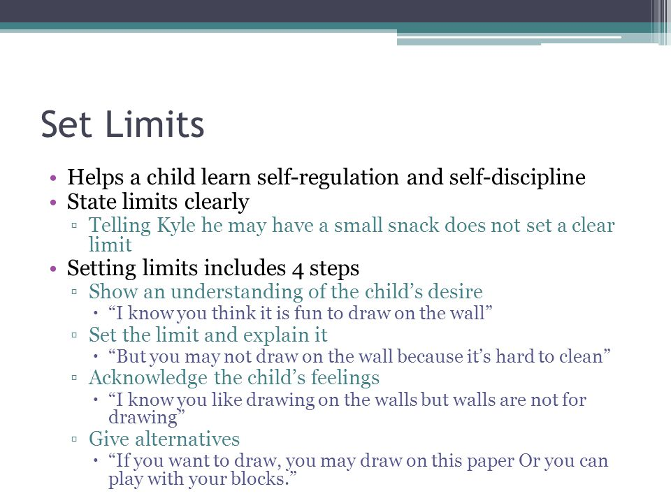 Set Limits Helps a child learn self-regulation and self-discipline