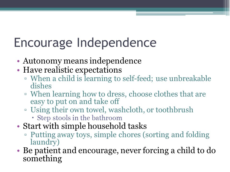 Encourage Independence