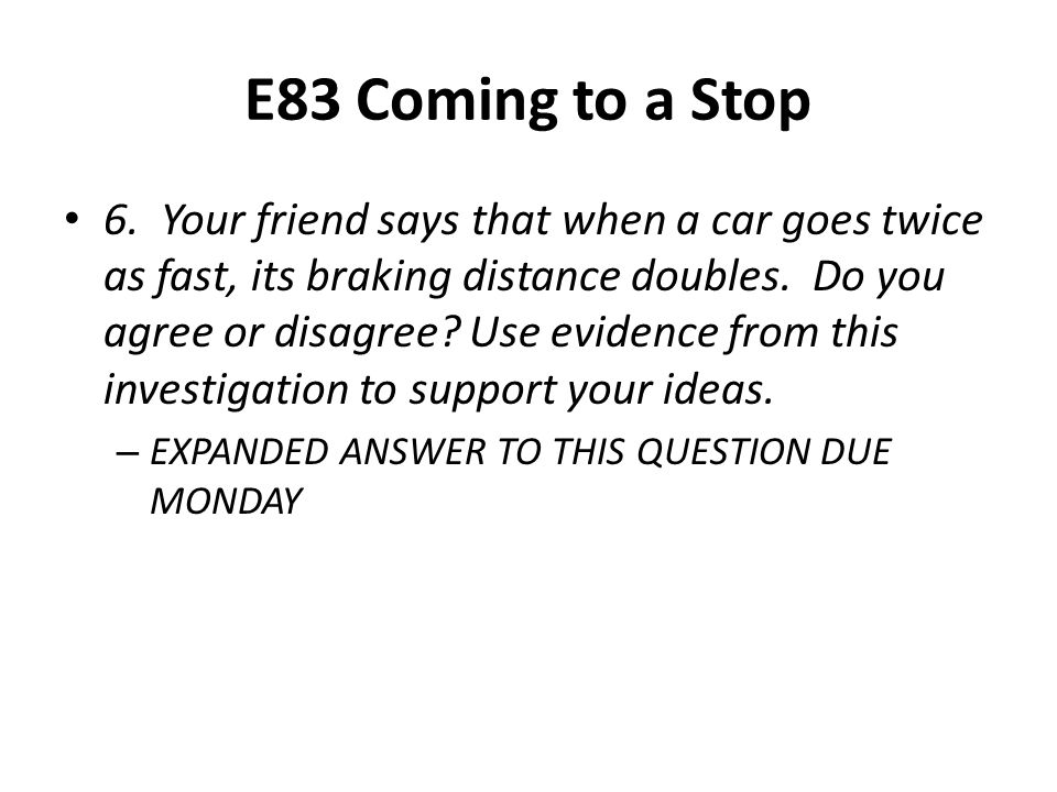 E83 Coming to a Stop