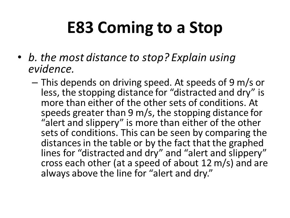 E83 Coming to a Stop b. the most distance to stop Explain using evidence.