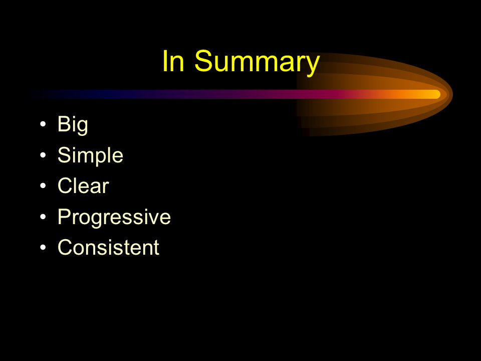 In Summary Big Simple Clear Progressive Consistent