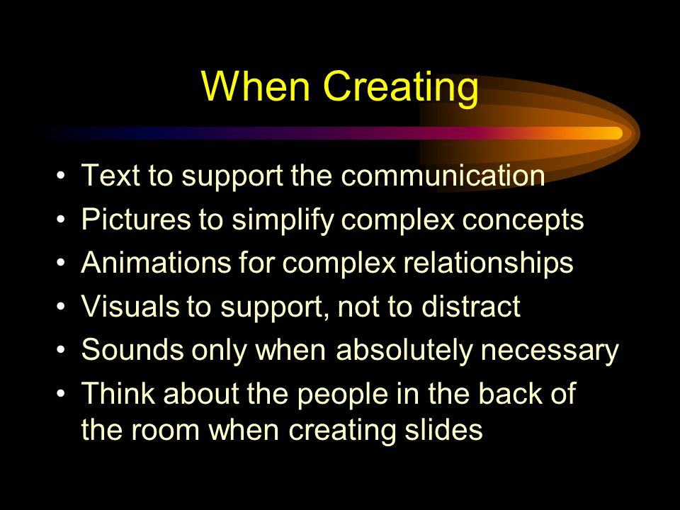 When Creating Text to support the communication