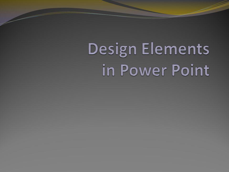 Design Elements in Power Point