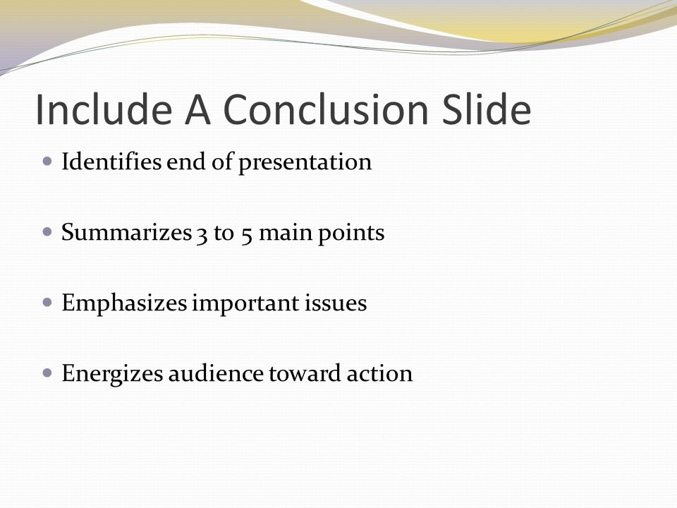 Include A Conclusion Slide
