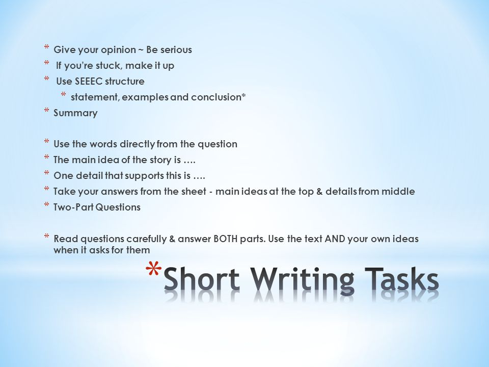 Short Writing Tasks Give your opinion ~ Be serious