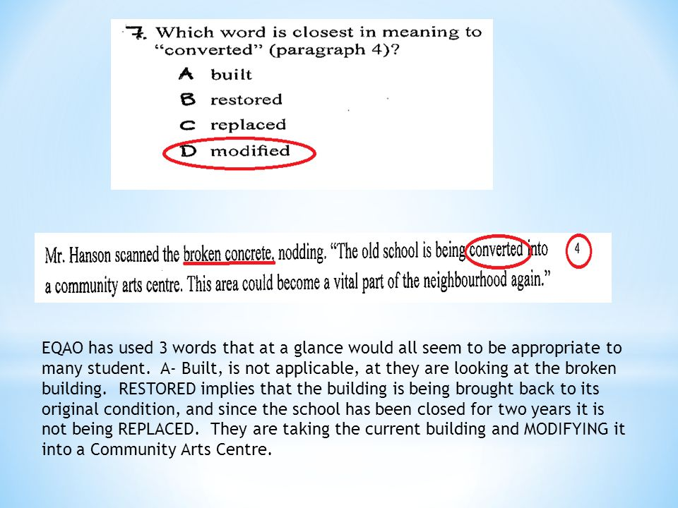 EQAO has used 3 words that at a glance would all seem to be appropriate to many student.