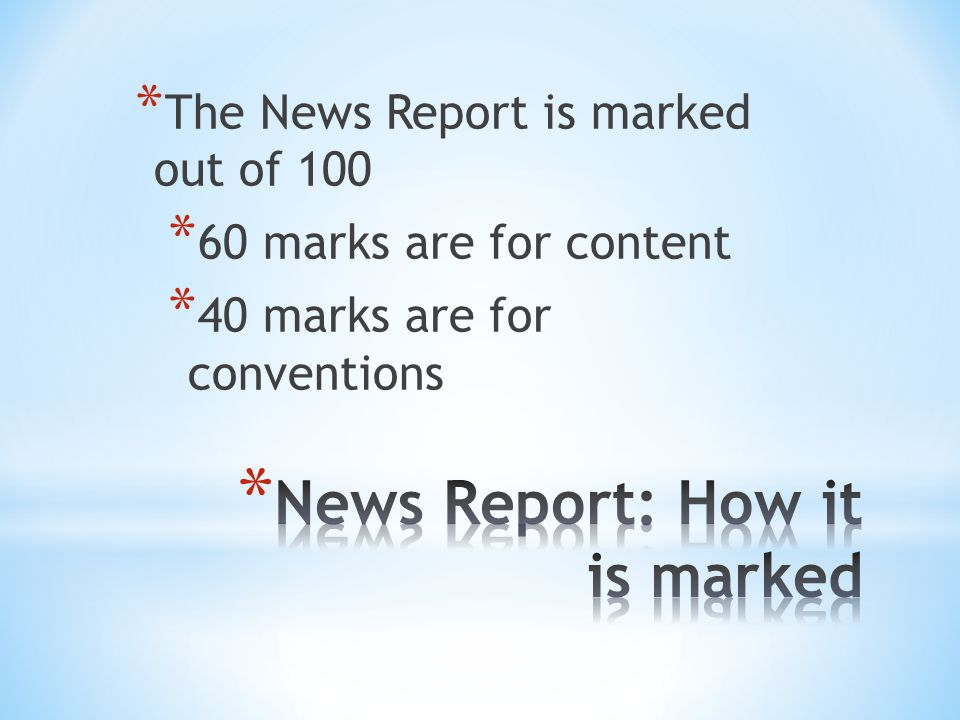 News Report: How it is marked