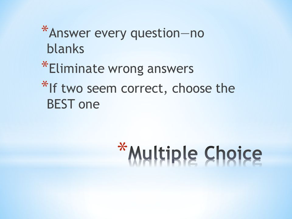 Multiple Choice Answer every question—no blanks